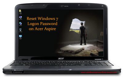 Reset Windows 7 Logon Password on Acer Aspire